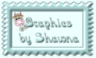 My sincere thanks to Shawna for the use of her adorable background set!